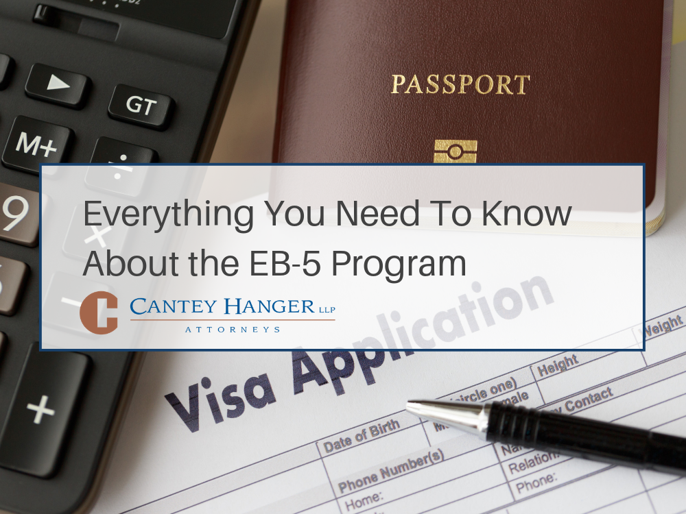 The EB-5 Program and Immigration - Cantey Hanger - Fort Worth Immigration